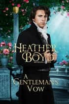 A Gentleman's Vow ekitaplar by Heather Boyd