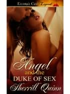 Angel and the Duke of Sex ebook by Sherrill Quinn