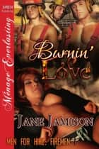 Burnin' Love ebook by Jane Jamison
