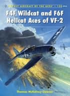 F4F Wildcat and F6F Hellcat Aces of VF-2 eBook by Thomas McKelvey Cleaver, Jim Laurier, Mr Mark Postlethwaite