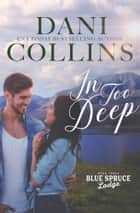 In Too Deep eBook by Dani Collins