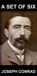 A Set of Six [com Glossário em Português] ebook by Joseph Conrad, Eternity Ebooks