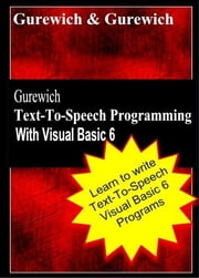 Gurewich Text-to-Speech Programming with Visual Basic 6 ebook by Gurewich, Ori