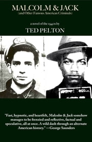 Malcolm & Jack (And Other Famous American Criminals) ebook by Ted Pelton