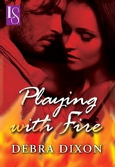 Playing with Fire - A Loveswept Classic Romance ebook by Debra Dixon
