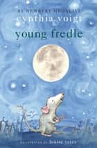 Young Fredle ebook by Cynthia Voigt, Louise Yates