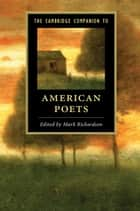 The Cambridge Companion to American Poets eBook by Mark Richardson