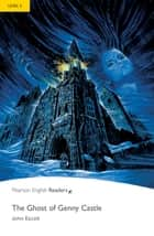 Level 2: The Ghost of Genny Castle ebook by John Escott