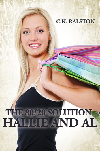 The 80/20 Solution: Hallie and Al ebook by C.K. Ralston