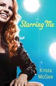 Starring Me ebook by Krista McGee