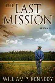 The Last Mission ebook by William P. Kennedy