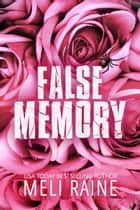 False Memory (False #1) ebook by Meli Raine
