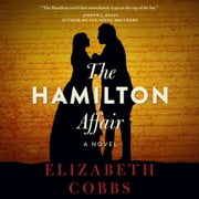 Hamilton Affair, The - A Novel audiobook by Elizabeth Cobbs