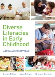 Diverse Literacies in Early Childhood - A social justice approach ebook by Leonie Arthur, Jean Ashton, Bronwyn Beecher