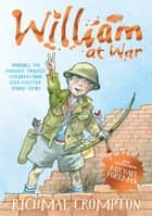 William at War ebook by Richmal Crompton, Thomas Henry, Michael Foreman