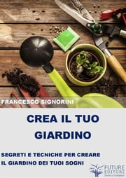 Crea il tuo giardino ebook by Kobo.Web.Store.Products.Fields.ContributorFieldViewModel