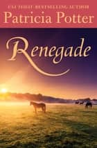 Renegade ebook by Patricia Potter