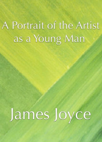 A Portrait of the Artist as a Young Man eBook by James Joyce