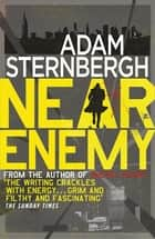 Near Enemy ebook by Adam Sternbergh