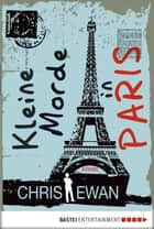 Kleine Morde in Paris - Krimi ebook by Chris Ewan, Stefanie Retterbush