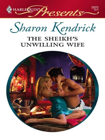 The Sheikh's Unwilling Wife ebook by Sharon Kendrick
