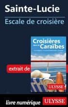 Sainte-Lucie - Escale de croisière ebook by Collectif Ulysse