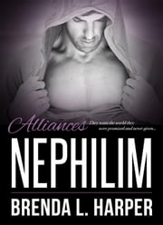 Alliances - Nephilim, #3 ebook by Brenda L. Harper