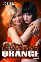 A Mindwork Orange ebook by Josie A