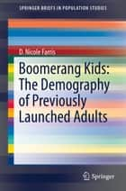 Boomerang Kids: The Demography of Previously Launched Adults ebook by D. Nicole Farris