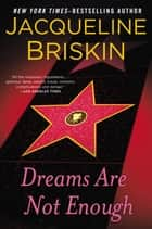 Dreams Are Not Enough ebook by Jacqueline Briskin