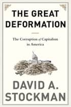 The Great Deformation ebook by David Stockman