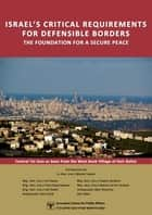 Israel's Critical Security Requirements for Defensible Borders ebook by Jerusalem Center for Public Affairs