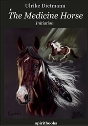 The Medicine Horse ebook by Ulrike Dietmann