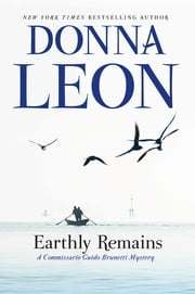 Earthly Remains - A Commissario Guido Brunetti Mystery ebook by Donna Leon