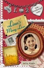 Our Australian Girl: Lina's Many Lives (Book 2) - Lina's Many Lives (Book 2) ebook by Sally Rippin, Lucia Masciullo