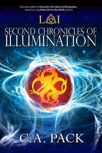 Second Chronicles of Illumination ebook by C. A. Pack