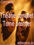 Théâtre complet. Tome premier ebook by eBooksLib