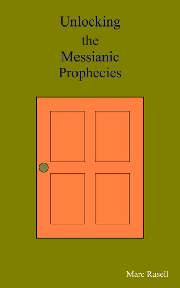 Unlocking the messianic prophecies ebook by marc rasell unlocking the messianic prophecies ebook by marc rasell fandeluxe