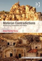 Materan Contradictions - Architecture, Preservation and Politics ebook by Dr Anne Parmly Toxey,Dr Eamonn Canniffe