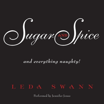 Sugar and Spice audiobook by Leda Swann