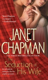 The Seduction of His Wife ebook by Janet Chapman