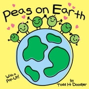 Peas on Earth ebook by Todd H. Doodler
