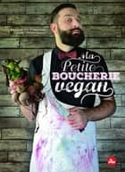 Ma petite boucherie vegan ebook by Sebastien Kardinal, Laura Veganpower