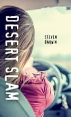 Desert Slam ebook by Steven Barwin