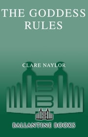 The Goddess Rules ebook by Clare Naylor