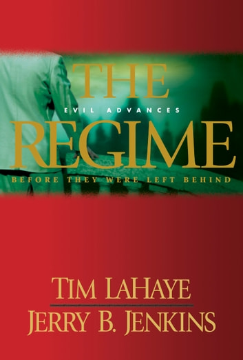 The Regime - Evil Advances / Before They Were Left Behind ebook by Tim LaHaye,Jerry B. Jenkins