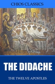 The Didache ebook by The Twelve Apostles,Philip Schaff