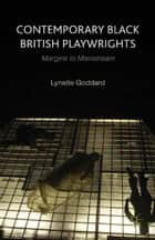 Contemporary Black British Playwrights ebook by L. Goddard