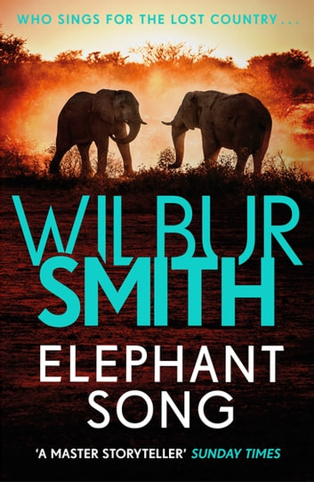 Elephant Song ebook by Wilbur Smith