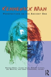 Kennewick Man - Perspectives on the Ancient One ebook by Heather Burke,Claire E Smith,Dorothy Lippert,Joe E Watkins,Larry J Zimmerman